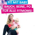 Bauch Beine Po für trainierte Mütter